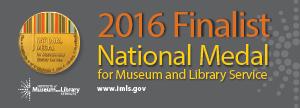 IMLS 2016 National Medal Finalist